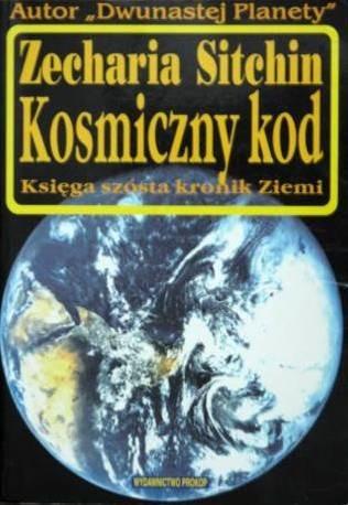 Okładka książki Kosmiczny kod : księga szósta kronik Ziemi