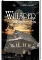 Whisper. Nawiedzony dom