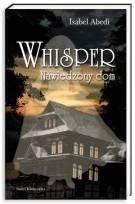 Okładka książki Whisper. Nawiedzony dom