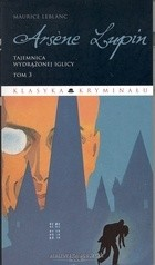 Okładka książki Arsene Lupin. Tajemnica wydrążonej iglicy
