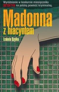 Okładka książki Madonna z hiacyntem
