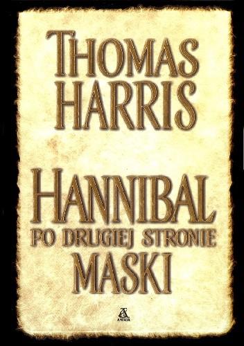 Okładka książki Hannibal po drugiej stronie maski