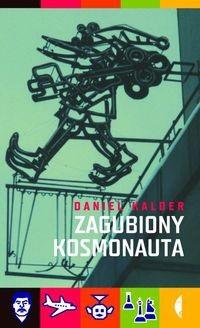 Okładka książki Zagubiony kosmonauta.  Zapiski antyturysty