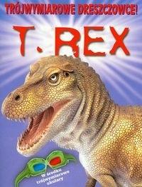 Okładka książki T Rex Trójwymiarowe dreszczowce