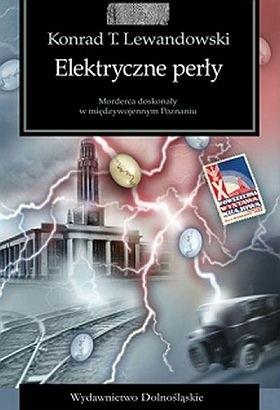 Okładka książki Elektryczne perły: powieść kryminalna retro
