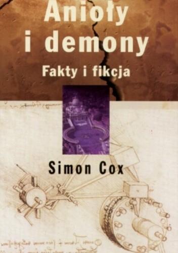 Okładka książki Anioły i demony. Fakty i fikcja