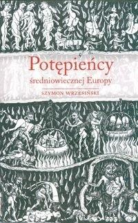 Okładka książki Potępieńcy średniowiecznej Europy