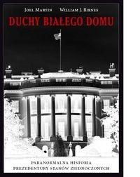Okładka książki Duchy Białego Domu /Paranormalna historia prezydentury