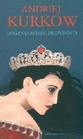 Okładka książki Ostatnia miłość prezydenta