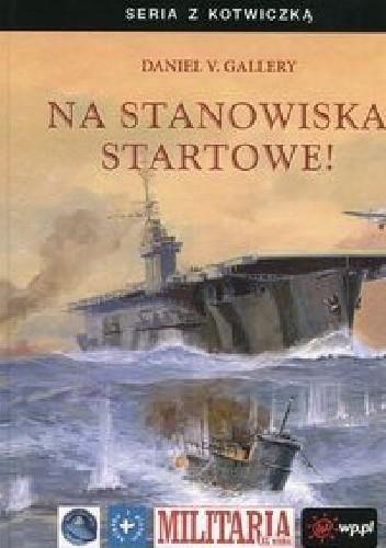 Okładka książki Na stanowiska startowe!