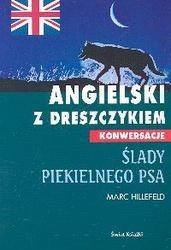 Okładka książki Angielski z dreszczykiem - konwersacje. Ślady piekielnego psa