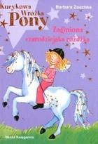 Okładka książki Kucykowa wróżka Pony. Zaginiona czarodziejska różdżka