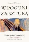 Okładka książki W pogoni za sztuką. Prawdziwa historia o sztuce, złodziejach i zaginionym obrazie.