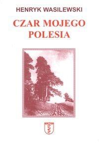 Okładka książki Czar mojego Polesia