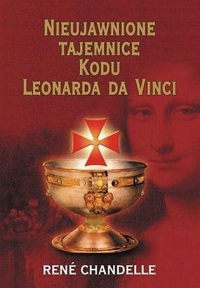 Okładka książki Nieujawnione tajemnice Kodu Leonarda da Vinci
