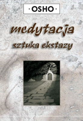 Okładka książki Medytacja. Sztuka ekstazy