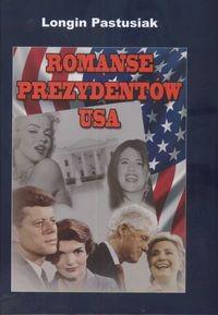 Okładka książki Romanse prezydentów USA