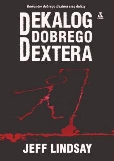 Okładka książki Dekalog Dobrego Dextera