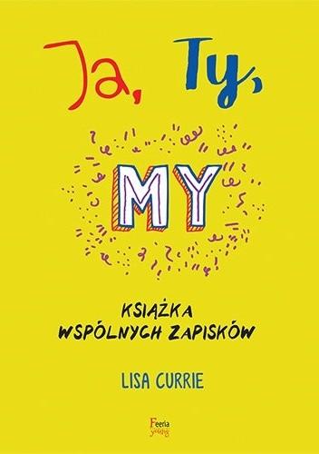 Okładka książki Ja, Ty, My. Książka wspólnych zapisków