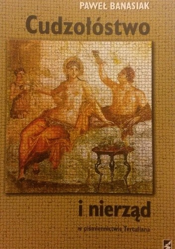 Okładka książki Cudzołóstwo i nierząd w piśmiennictwie Tertuliana