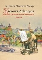 Kresowa Atlantyda: Historia i mitologia miast kresowych. Tom VII