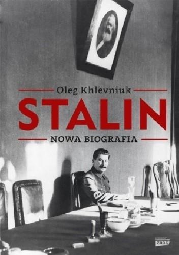 Okładka książki Stalin. Nowa biografia