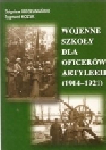 Okładka książki Wojenne szkoły dla oficerów artylerii (1914-1921))