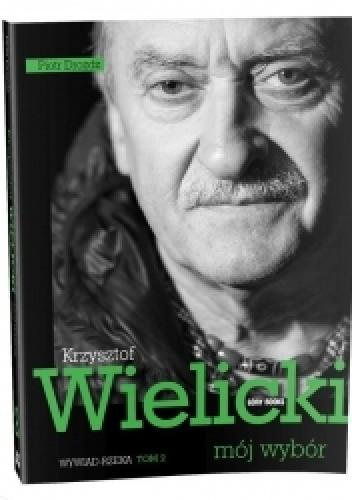 Okładka książki Krzysztof Wielicki - mój wybór. Wywiad-rzeka. Tom 2