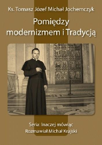 Okładka książki Pomiędzy modernizmem i Tradycją