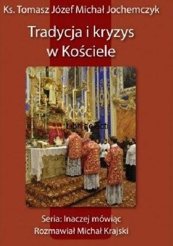 Okładka książki Tradycja i kryzys w Kościele