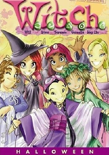 Okładka książki W.I.T.C.H. Tom 1 - Halloween