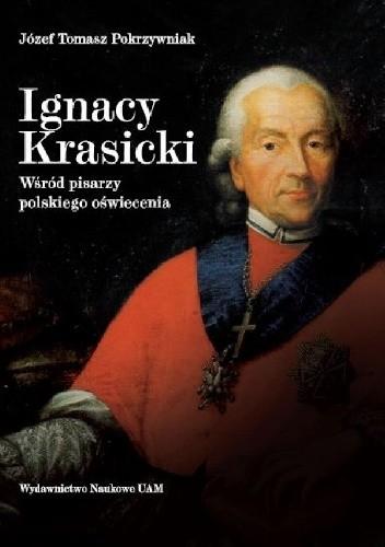 Okładka książki Ignacy Krasicki wśród pisarzy polskiego oświecenia