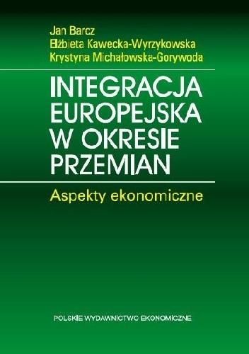 Okładka książki Integracja europejska w okresie przemian. Aspekty ekonomiczne