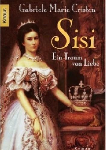 Okładka książki Sisi. Ein Traum von Liebe