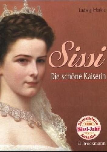 Okładka książki Sissi: Die schöne Kaiserin