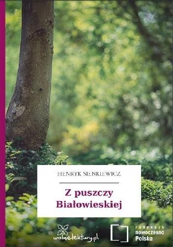 Okładka książki Z puszczy Białowieskiej