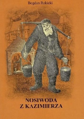 Okładka książki Nosiwoda z Kazimierza