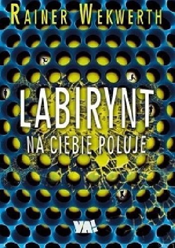 Okładka książki Labirynt na ciebie poluje