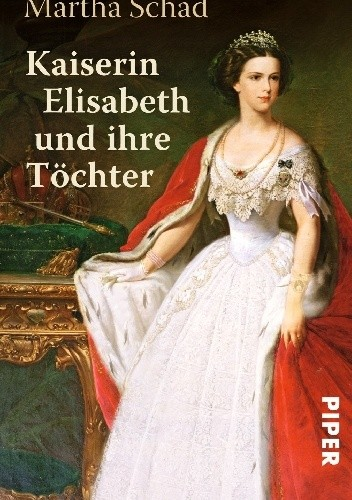 Okładka książki Kaiserin Elisabeth und ihre Töchter