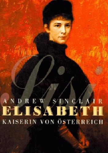 Okładka książki Elisabeth, Kaiserin von Österreich