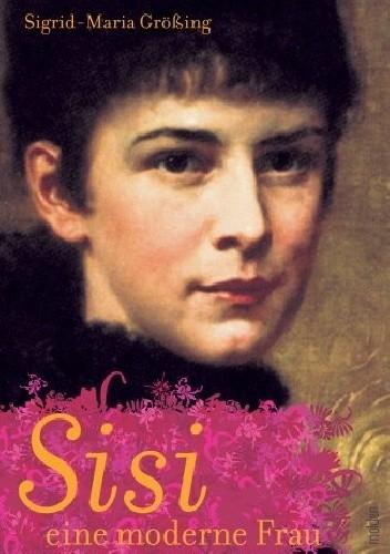 Okładka książki Sisi, eine moderne Frau
