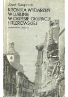 Kronika wydarzeń w Lublinie w okresie okupacji hitlerowskiej