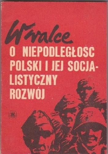 Okładka książki W walce o niepodległość polski i jej socjalistyczny rozwój