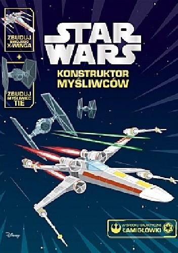 Okładka książki Star Wars. Konstruktor myśliwców