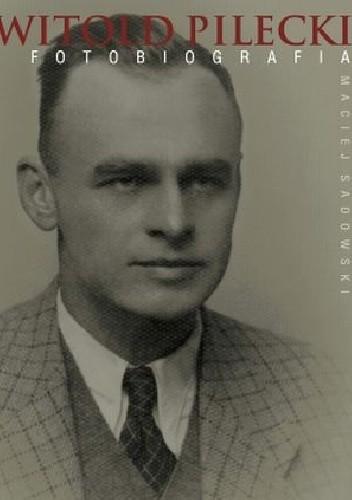 Okładka książki Witold Pilecki. Fotobiografia