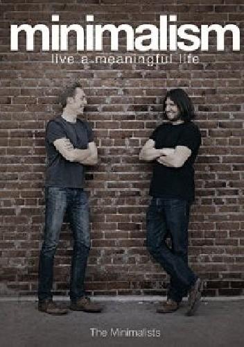 Okładka książki Minimalism: Live a Meaningful Life