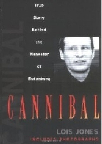 Okładka książki Cannibal: The True Story of the Maneater of Rotenburg