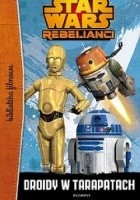 Star Wars: Rebelianci. Droidy w tarapatach