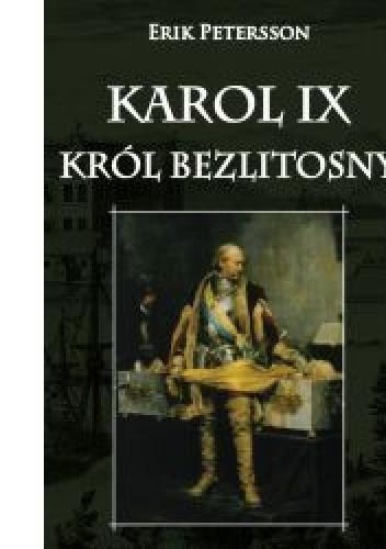Okładka książki Karol IX. Król bezlitosny.