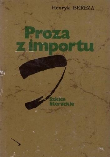 Okładka książki Proza z importu. Szkice literackie